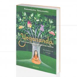 PEQUENAS GRANDES HISTÓRIAS DO MESTRE - PARA INSPIRAR SEU CORAÇÃO|PARAMHANSA YOGANANDA - PENSAMENTO