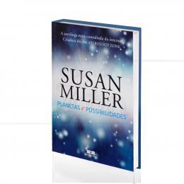 PLANETAS E POSSIBILIDADES|SUSAN MILLER  -  BEST SELLER