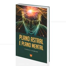 PLANO ASTRAL E PLANO MENTAL|CHARLES W. LEADBEATER - ISIS