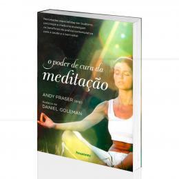 PODER DE CURA DA MEDITAÇÃO, O - BENEFÍCIOS DA PRÁTICA CONTEMPLATIVA|ANDY FRASER  -  PENSAMENTO