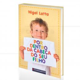 POR DENTRO DA CABEÇA DO SEU FILHO|NIGEL LATTA  -  FUNDAMENTO