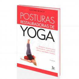 POSTURAS RESTAURADORAS DE YOGA - SOCORRO PARA 30 DISTÚRBIO|SANDRO BOSCO - MATRIX