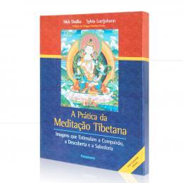 PRÁTICA DA MEDITAÇÃO TIBETANA, A (INCLUI 12  PRANCHAS)|NICK DUDKA & SYLVIA LUETJOHAN - PENSAMENTO