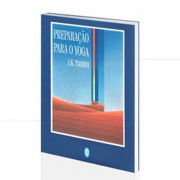 PREPARAÇÃO PARA O YOGA|I.K. TAIMNI  -  TEOSÓFICA