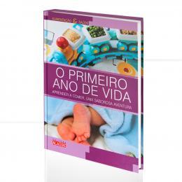 PRIMEIRO ANO DE VIDA, O - APRENDER A COMER, UMA SABOROSA AVENTURA|EMMA CARDÚS & ROSA VEGA  -  ALAÚDE