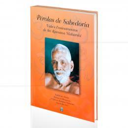 PÉROLAS DE SABEDORIA - VIDA E ENSINAMENTOS DE SRI RAMANA MAHARSHI|SRI RAMANA MAHARISHI  -  TEOSÓFICA