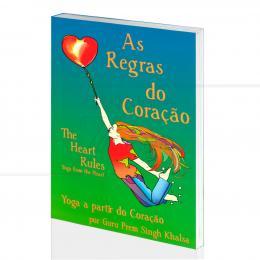 REGRAS DO CORAÇÃO, AS - YOGA A PARTIR DO CORAÇÃO (INCLUI CD)|GURU PREM SINGH KHALSA  -  GOBINDE