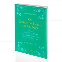 REMÉDIOS FLORAIS DO DR. BACH, OS|DR. EDWARD BACH  -  PENSAMENTO