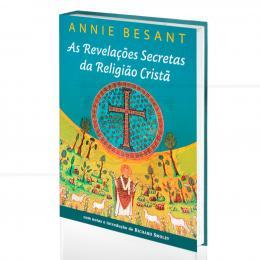 REVELAÇÕES SECRETAS DA RELIGIÃO CRISTÃ, AS|ANNIE BESANT  -  PENSAMENTO
