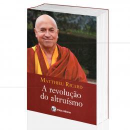 REVOLUÇÃO DO ALTRUÍSMO, A|MATTHIEU RICARD  -  PALAS ATHENA