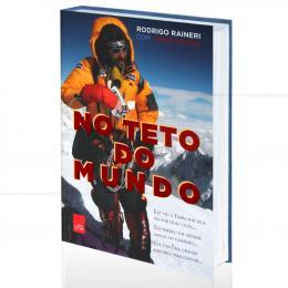 NO TETO DO MUNDO|RODRIGO RAINERI & DIOGO SCHELP  -  LEYA