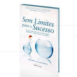 SEM LIMITES PARA O SUCESSO|TOM FERRY & LAURA MORTON  -  UNIVERSO DOS LIVROS