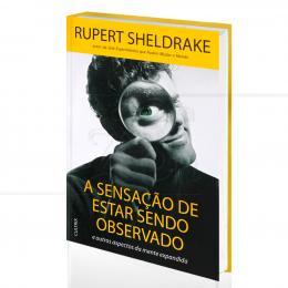 SENSAÇÃO DE ESTAR SENDO OBSERVADO, A|RUPERT SHELDRAKE  -  CULTRIX