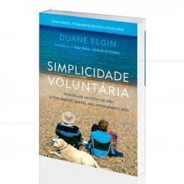 SIMPLICIDADE VOLUNTÁRIA - EXTERIORMENTE SIMPLES, INTERIORMENTE RICO|DUANE ELGIN  -  CULTRIX