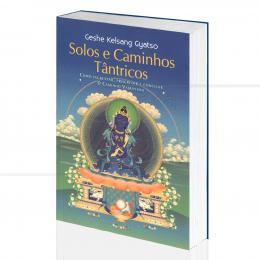 SOLOS E CAMINHOS TÂNTRICOS|GESHE KELSANG GYATSO  -  THARPA BRASIL