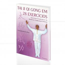 TAI JI QI GONG EM 28 EXERCÍCIOS - EXERCÍCIOS TERAPÊUTICOS DA MEDICINA TRADICIONAL CHINESA|DR. LI DING  -  PENSAMENTO