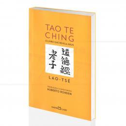 TAO TE CHING - O LIVRO QUE REVELA DEUS|LAO-TSÉ / HUBERTO ROHDEN (TRAD.)  -  MARTIN CLARET