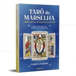 TARÔ DE MARSELHA - A JORNADA DO AUTOCONHECIMENTO - GUIA DO USUÁRIO|FLORIAN PARISSE - PENSAMENTO