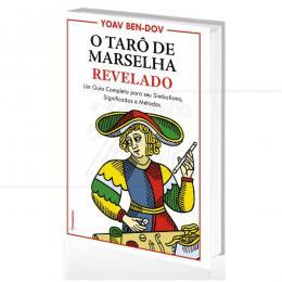 TARÔ DE MARSELHA REVELADO,O - SIMBOLISMO, SIGNIFICADO E MÉTODOS|YOAV BEN-DOV - PENSAMENTO