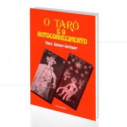 TARÔ E O AUTOCONHECIMENTO, O|MARY STEINER-GERINGER  -  PENSAMENTO