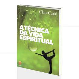 TÉCNICA DA VIDA ESPIRITUAL, A|CLARA CODD  -  TEOSÓFICA