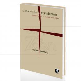 TRANSCENDER E TRANSFORMAR - UMA INTRODUÇÃO AO TRABALHO DE CONFLITOS|JOHAN GALTUNG  -  PALAS ATHENA