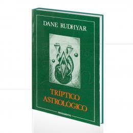 TRÍPTICO ASTROLÓGICO|DANE RUDHYAR  -  PENSAMENTO