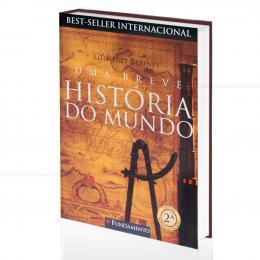 UMA BREVE HISTÓRIA DO MUNDO|GEOFFREY BLAINEY  -  FUNDAMENTO