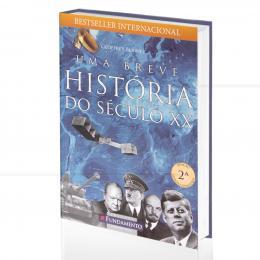 UMA BREVE HISTÓRIA DO SÉCULO XX|GEOFFREY BLAINEY  -  FUNDAMENTO