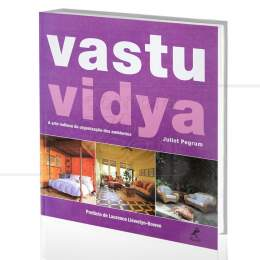 VASTU VIDYA - A ARTE INDIANA DA ORGANIZAÇÃO DOS AMBIENTES|JULIET PEGRUM  -  MANOLE