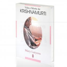 VIDA E MORTE DE KRISHNAMURTI|MARY LUTYENS  -  TEOSÓFICA