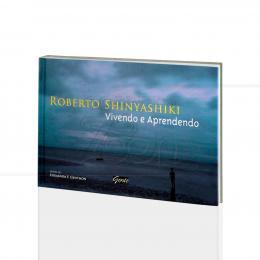 VIVENDO E APRENDENDO|ROBERTO SHINYASHIKI  -  GENTE