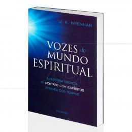 VOZES DO MUNDO ESPIRITUAL|J.H. BRENNAN  -  PENSAMENTO