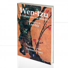 WEN-TZU - A COMPREENSÃO DOS MISTÉRIOS (ENSINAMENTOS DE LAO-TZU)|LAO-TZU  -  TEOSÓFICA