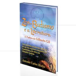 ZEN-BUDISMO E A LITERATURA - A POÉTICA DE GILBERTO GIL|ANTONIO CARLOS ROCHA  -  MADRAS